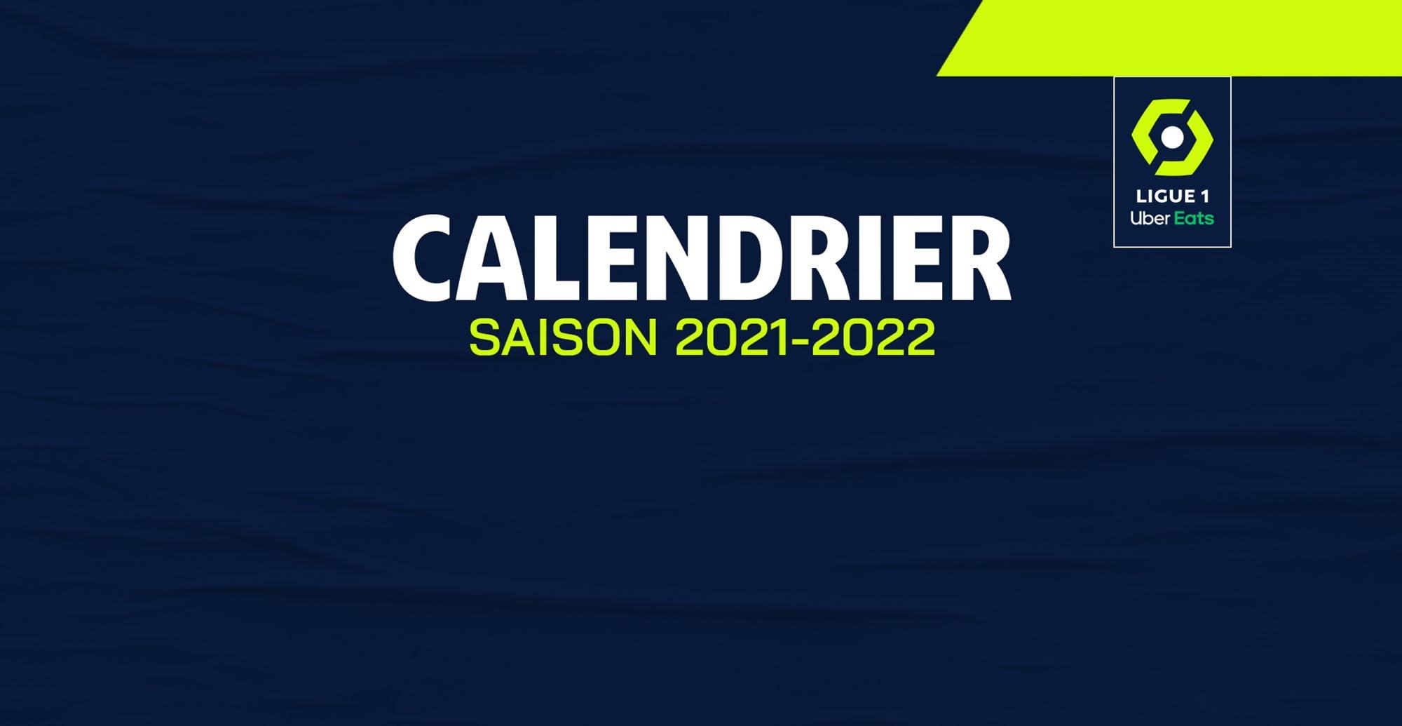Calendrier Football 2022 Les principales dates de la saison 2021/2022